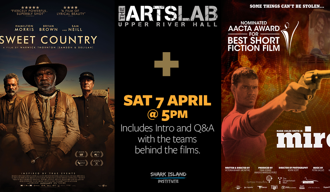 Sweet Country & Miro- Double Feature @ The ARTS LAB, Upper River Hall, Kangaroo Valley
